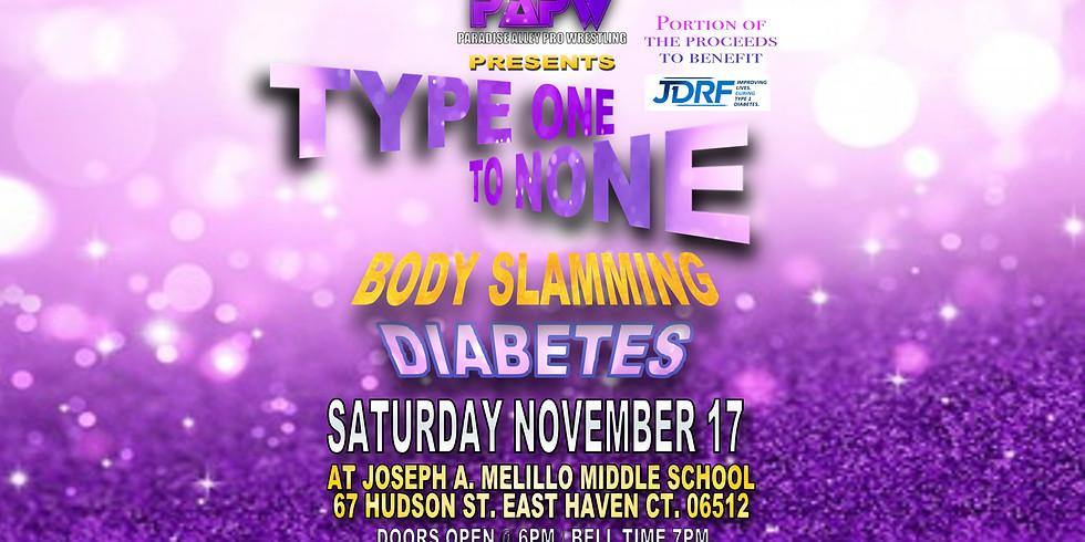 TYPE ONE, TO NONE - BODY SLAMMING DIABETES