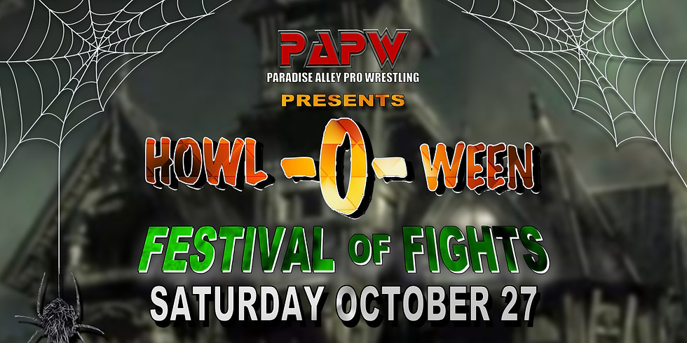 HOWL-O-WEEN, FESTIVAL OF FIGHTS