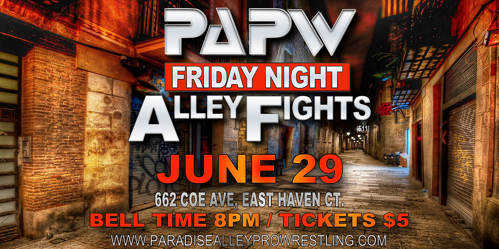 FRIDAY NIGHT ALLEY FIGHTS