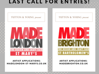 Last Call for Entries - Made London St. Mary's & Made Brighton