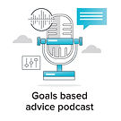 Goals-based-advice-podcast.jpg