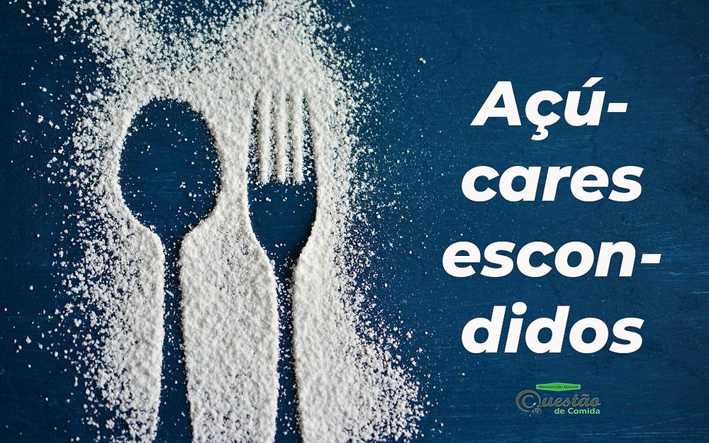 açúcares escondidos