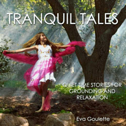 Tranquil Tales by Eva Goulette