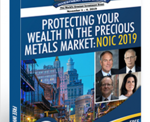Protecting Your Wealth in the Precious Metals Market: NOIC 2019