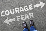 Courage And Fear Risk Safety Future Stre