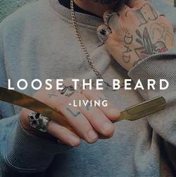 LOOSE THE BEARD