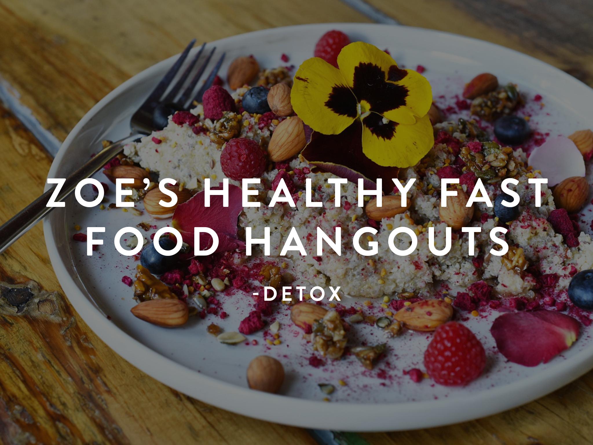 Zoe's healthy fastfood hangouts