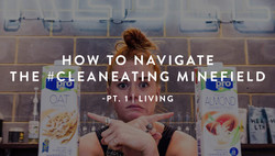 NAVIGATING THE #CLEANEATING MIN