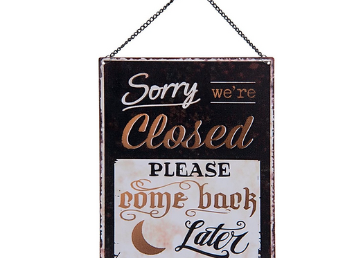 """bord """"Sorry we're closed"""" """"We're open"""""""