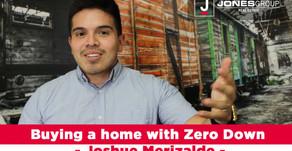 Buying a home with Zero Down - Joshue Merizalde