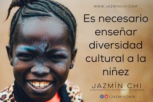 Es necesario enseñar diversidad cultural a la niñez para expandir su visión