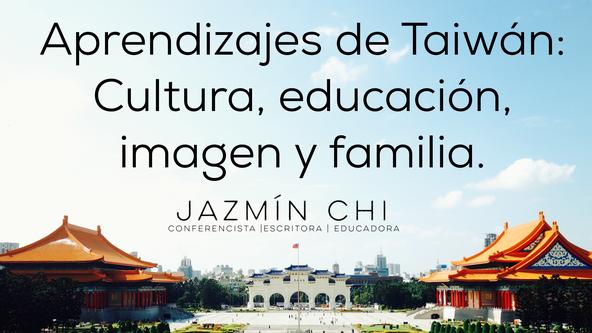 Aprendizajes de Taiwán: Cultura, educación, imagen y familia.