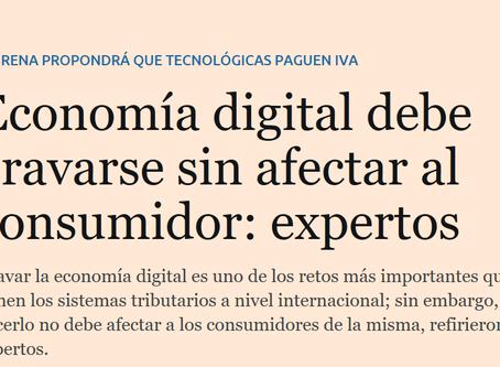 Economía digital debe gravarse sin afectar al consumidor: expertos