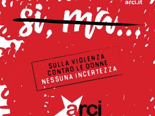 Contro la violenza sulle donne nessuna incertezza/ L'adesione dell'Arci alla manifestazione