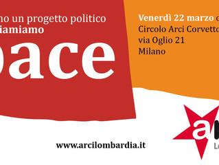 22 marzo/ Milano/ Abbiamo un progetto politico e lo chiamiamo pace