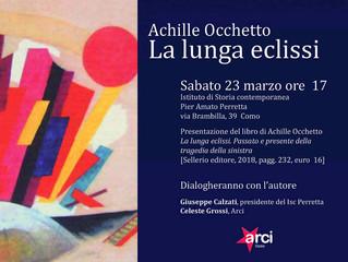 23 marzo/ Arci Como/ La lunga eclissi. Presentazione del libro di Achille Occhetto