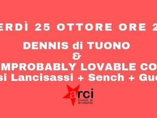 25 ottobre/ Arci Mirabello/ Dennis di Tuono & The Improbably Lovable Combo