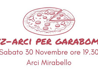 30 novembre/ Arci Mirabello/ Pizz-Arci per Garabombo