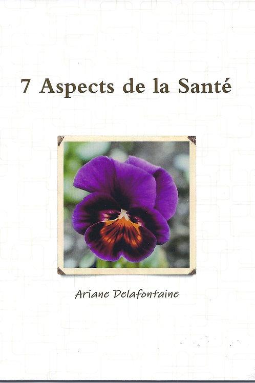 7 ASPECTS DE LA SANTE indispensables à un bon équilibre général. Livret 56 pages