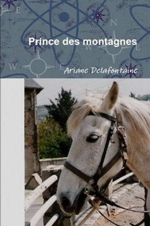 PRINCE DES MONTAGNES, Guéri par l'Amour d'un Cheval. Roman Initiatique.188 p.