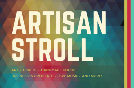 This First Friday Event: Artisan Stroll!