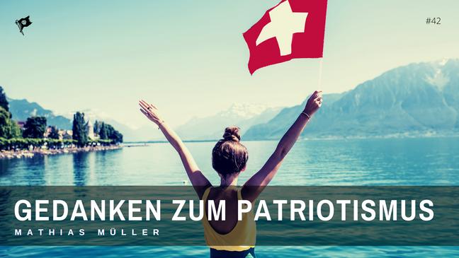 Gedanken zum Patriotismus