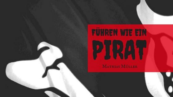 Piraten sind die besseren Chefs!