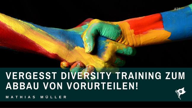 Vergesst Diversity Training zum Abbau von Vorurteilen!
