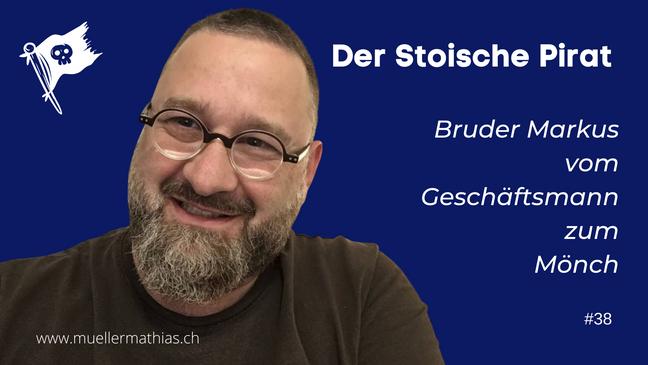 Bruder Markus: Vom Geschäftsmann zum Mönch