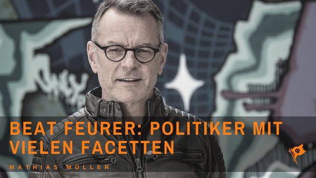 Beat Feurer: Berufspolitiker mit vielen Facetten