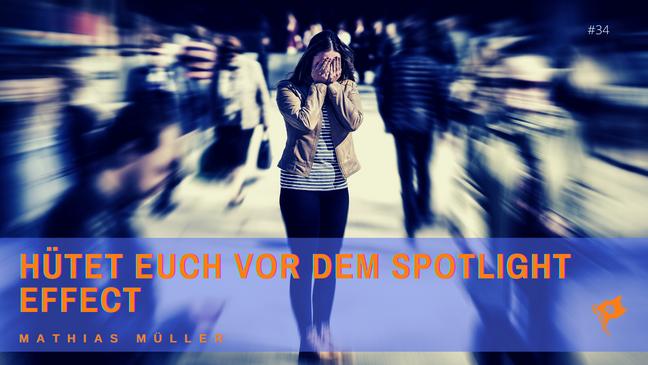 Der Spotlight Effekt