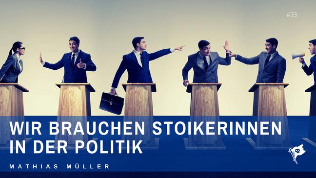 Wir brauchen Stoikerinnen in der Politik!