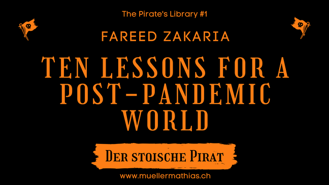 """Pirate's Library: """"Ten Lessons for a Post Pandemic World"""" von Fareed Zakaria"""