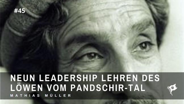 9 Leadership Lehren des Löwen vom Pandschirtal