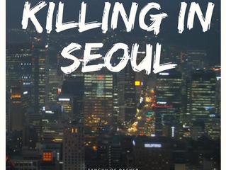 film/docu   KILLING IN SEOUL