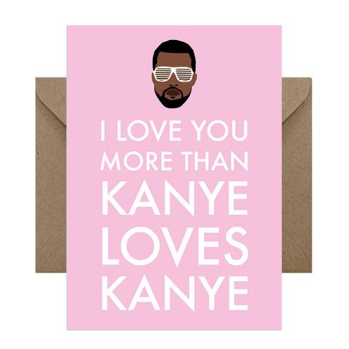 I love you more than kanye loves kanye birthday cards funny cards i love you more than kanye loves kanye birthday cards funny cards celebrity cards greeting cards bookmarktalkfo Choice Image