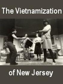 The Vietnamization of New Jersey