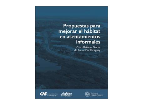 PUBLICACIÓN DE PROPUESTAS PARA EL MEJORAMIENTO DEL BAÑADO NORTE