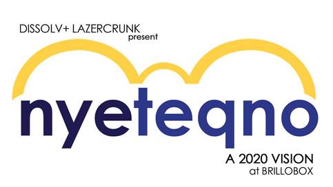 Celebrate NYE 2020 with Dissolv and Lazercrunk!!