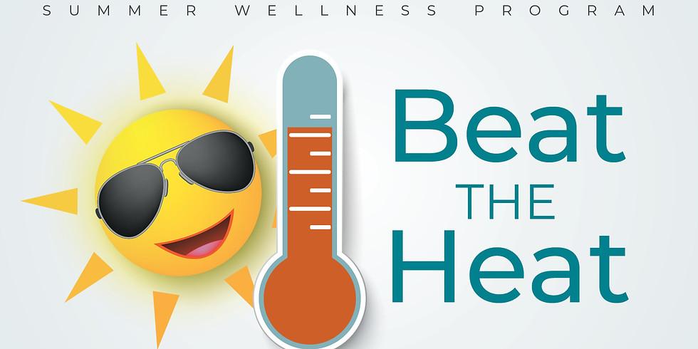 Beat The Heat: Summer Wellness Program
