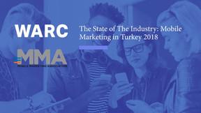 The State of The Industry: Mobile Marketing in Turkey 2018 raporu yayınlandı