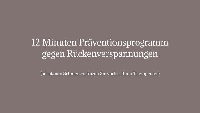 12 Minuten Präventionsprogramm gegen Rückenverspannungen