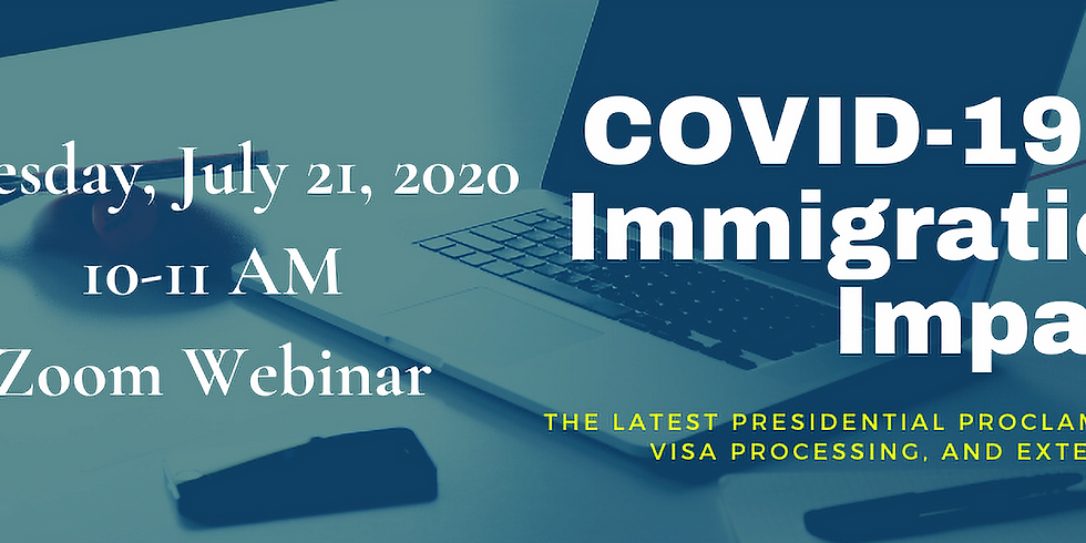 Webinar: COVID-19 and Immigration Impact: The Latest Presidential Proclamation, Visa Processing, and Extensions