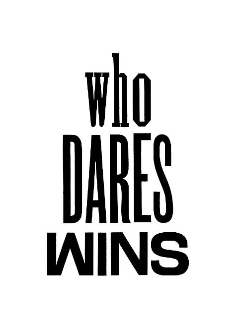 Who Dares Wins Quote Print