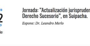CHARLA SOBRE ACTUALIZACIÓN JURISPRUDENCIAL EN DERECHO SUCESORIO, EN SUIPACHA