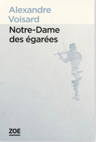 Critique – Notre-Dame des égarées d'Alexandre Voisard