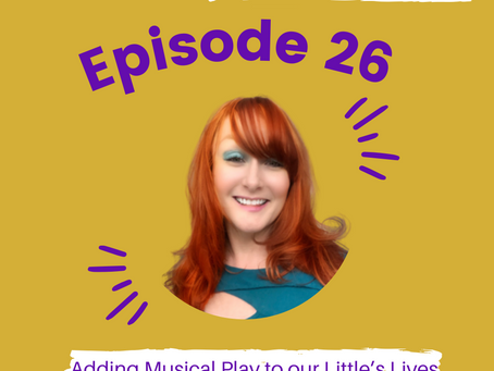 Episode #26: Adding Musical Play to our Little's Lives with JoEllyn Sumner