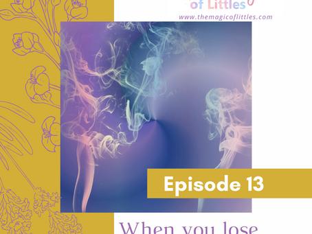 Episode#13: When You Lose Steam