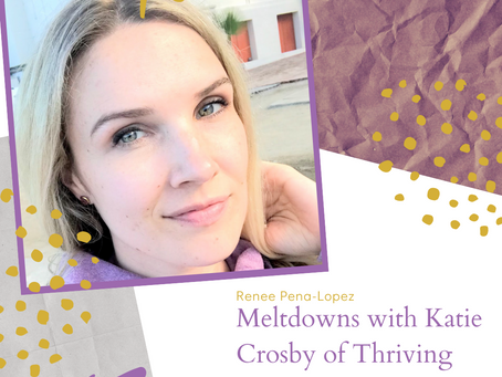 Episode #09: Meltdowns with Katie Cosby