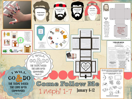 """Come Follow Me, Jan 6-17, 1 Nephi 1-7 """"I Will Go and Do"""""""